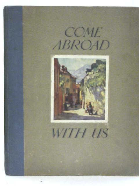 Come Abroad With Us By E.P. Leigh-Bennett.