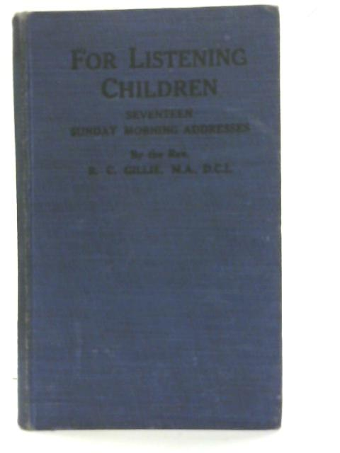 For Listening Children By R. C. Gillie