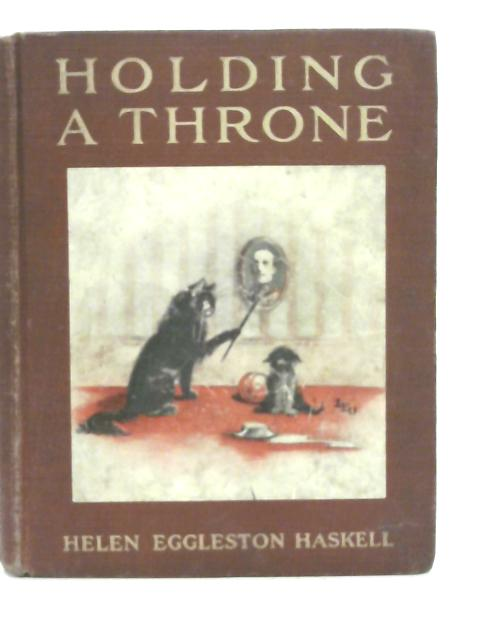 Holding a Throne By Helen Eggleston Haskell
