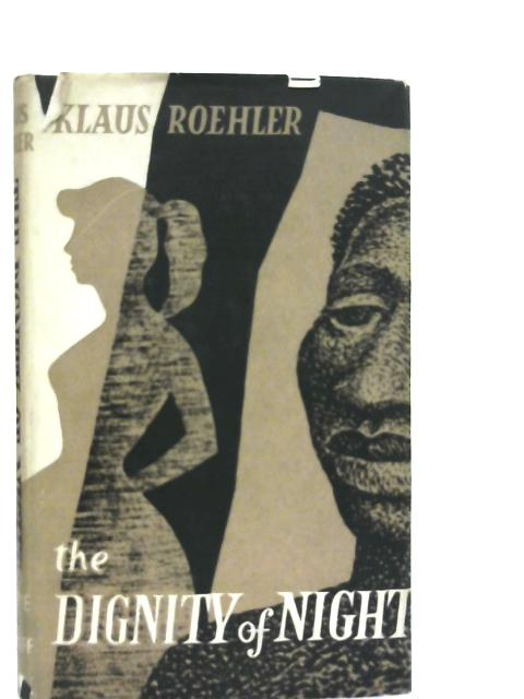 The Dignity of Night By Klaus Roehler