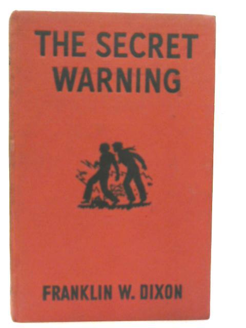 The Secret Warning (Hardy Boys) By F. W. Dixon