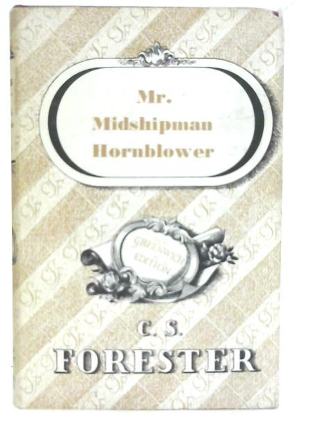 Mr. Midshipman Hornblower By C S Forester