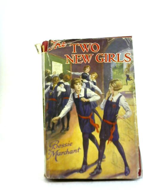 The Two New Girls By Bessie Marchant