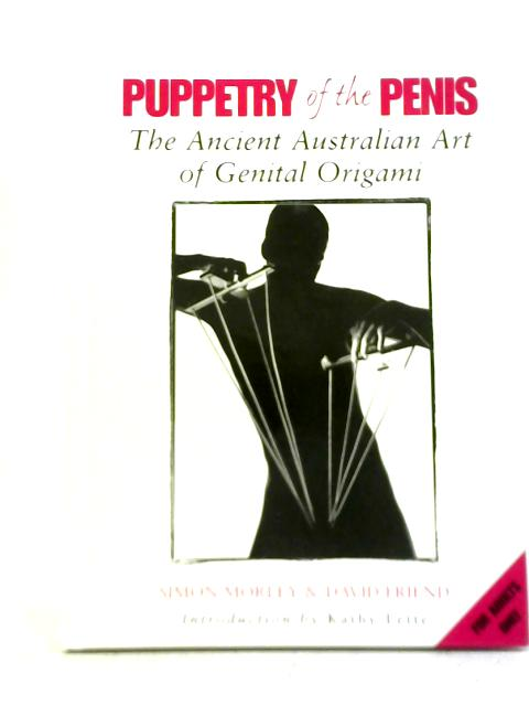 Puppetry of The Penis By Simon Morley & David Friend