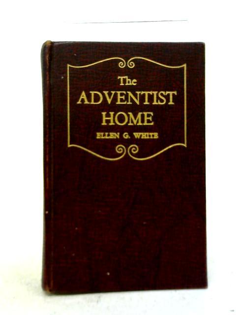 The Adventist Home By Ellen G. White