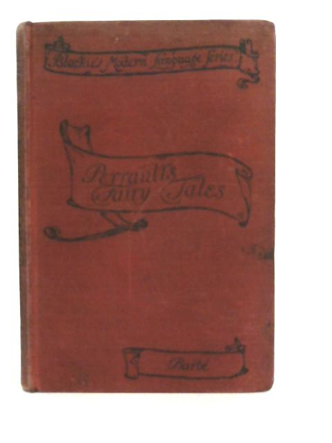The Fairy Tales of Charles Perrault By Ed. Louis A. Barbe