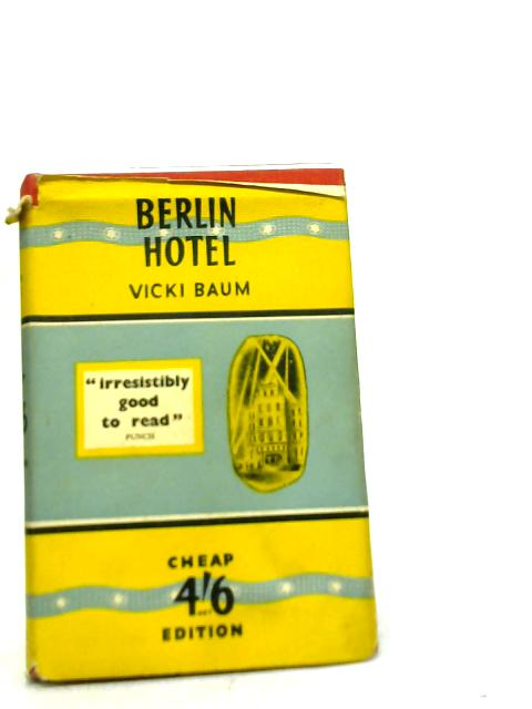 Berlin Hotel By Vicki Baum