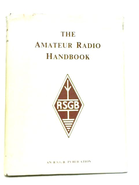 The Amateur Radio Handbook By Radio Society of Great Britain