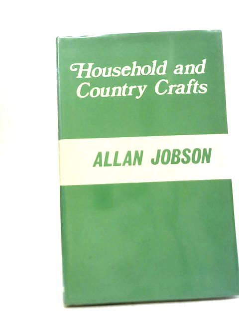 Household and Country Crafts By Allan Jobson