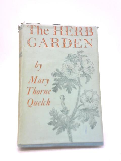The Herb Garden By Mary Thorne Quelch