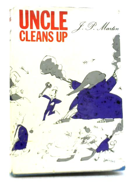 Uncle Cleans Up By J. P. Martin