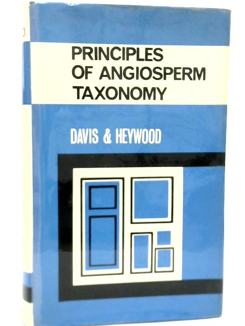 Principles Of Angiosperm Taxonomy By PH Davis & V H Heywood