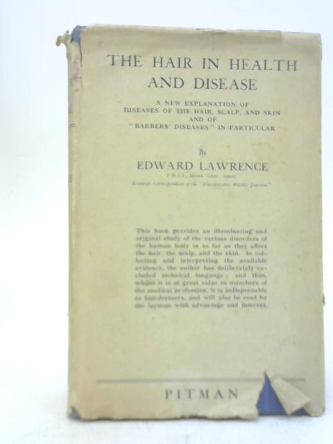 The Hair in Health and Disease By Edward Lawrence