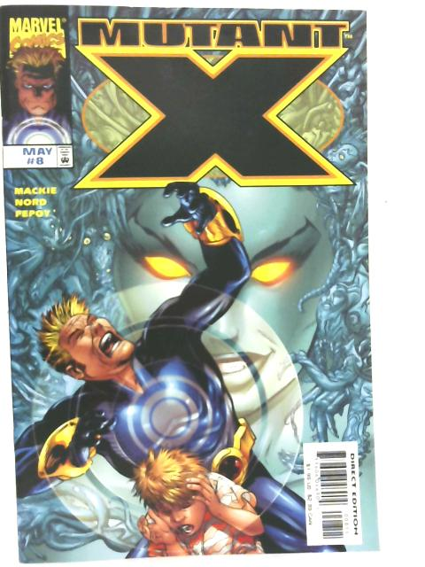 Mutant X Volume I No 8 May 1999 By Marvel Comics