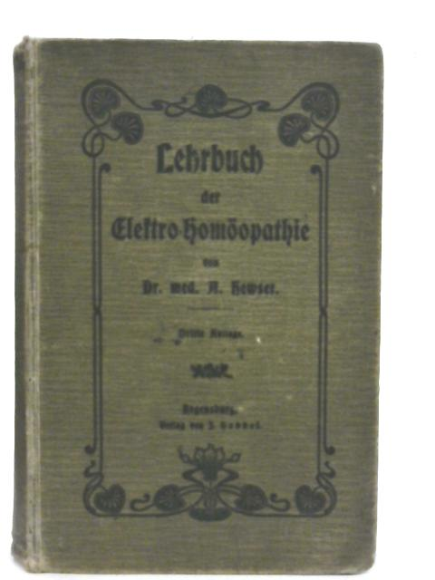 Lehrbuch der Electro Homöopathie By Dr.Paul H.A Hewser