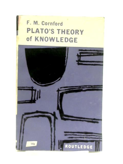 Plato's Theory of Knowledge By F. M. Cornford