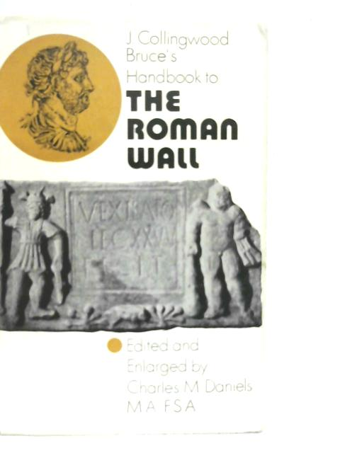 Handbook to the Roman Wall By J Collingwood Bruce