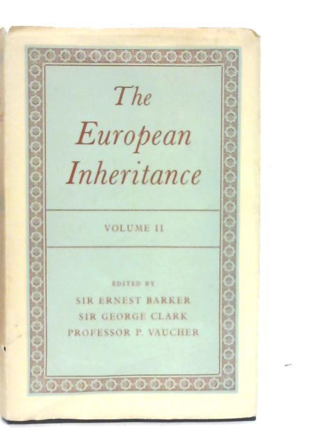 The European Inheritance Volume II By Ernest Barker