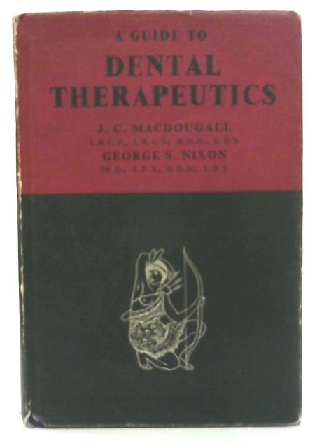A Guide to Dental Therapeutics By J C MacDougall