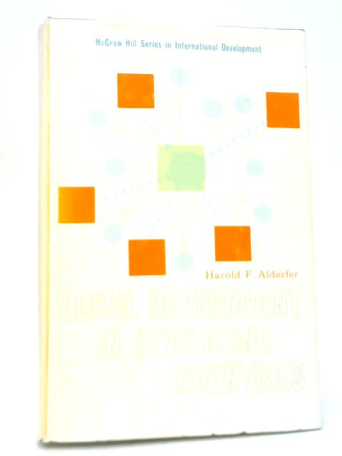Local Government in Developing Countries By Harold F. Alderfer