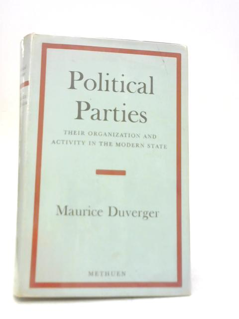 Political Parties: Their Organization and Activity in the Modern State By North B & North R