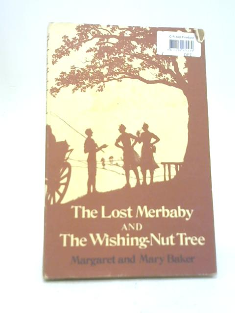 The Lost Merbaby and The Wishing-Nut Tree By Margaret Baker