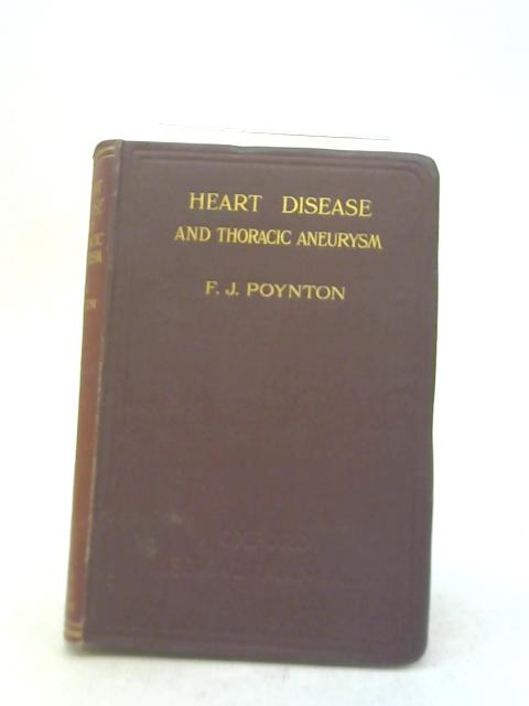 Heart Disease and Thoracic Aneurism By F.J. Poynton