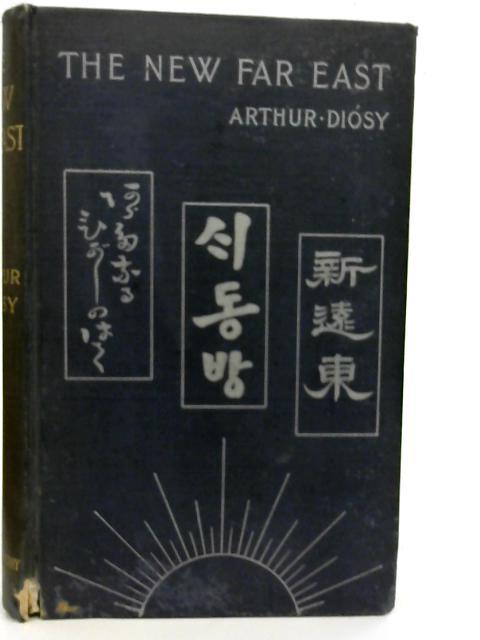 The New Far East By Arthur Diósy