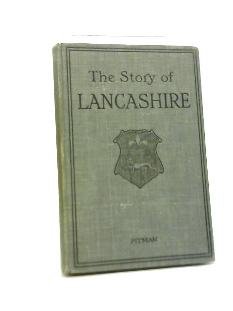 The Story Of Lancashire By A J Berry