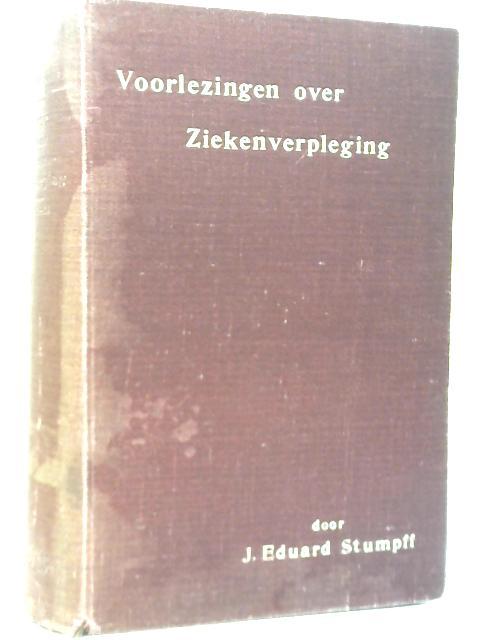 Voorlezingen Over Ziekenverpleging By J. Eduard Stumpff