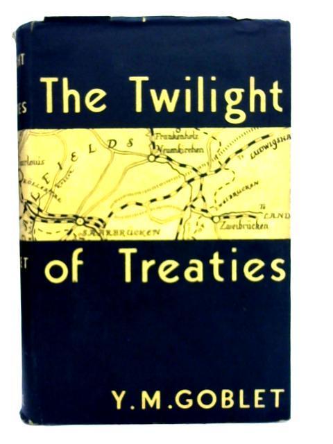 The Twilight of Treaties By Yann Morvran Goblet
