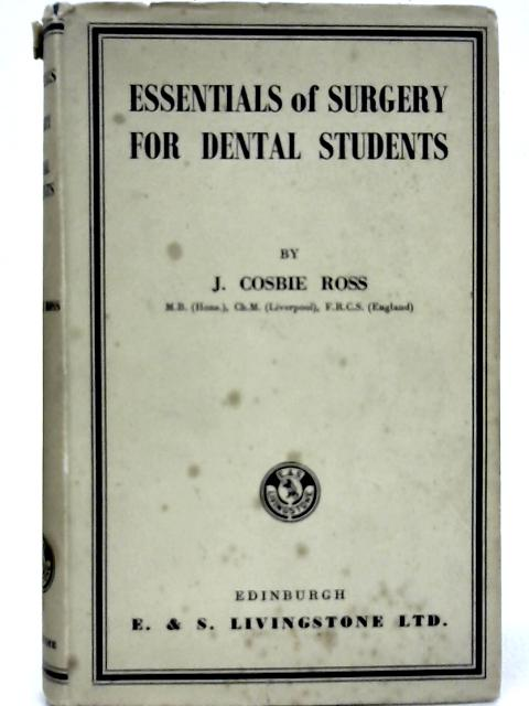 Essentials of Surgery for Dental Students By J Cosbie Ross