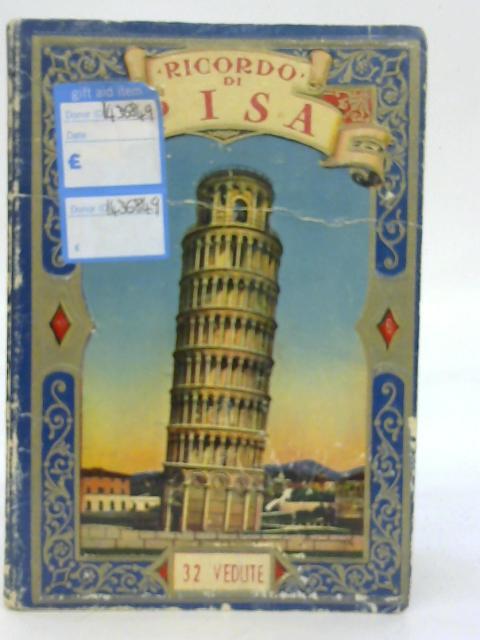 Ricordo di Pisa 32 Vedute By Unstated