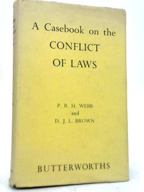 A Casebook on The Conflict of Laws By Philip Richard Hilton Webb
