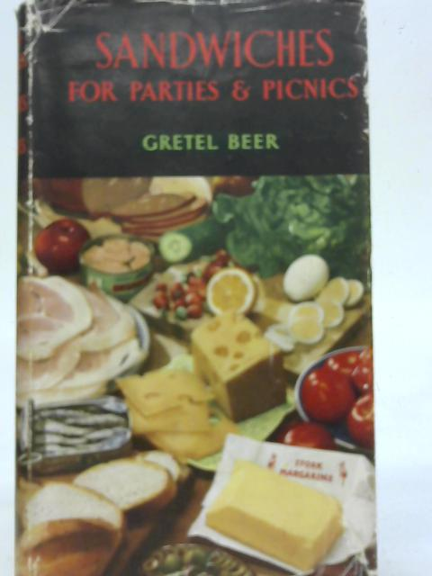 Sandwiches for Parties and Picnics By Beer Gretel