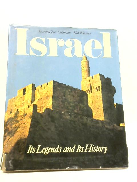 Israel: Its Legends and Its History By Eva Goldmann