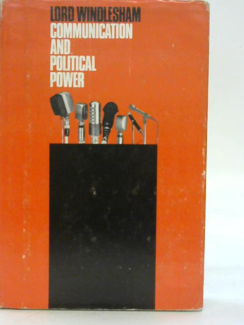 Communication and Political Power By Lord Windlesham