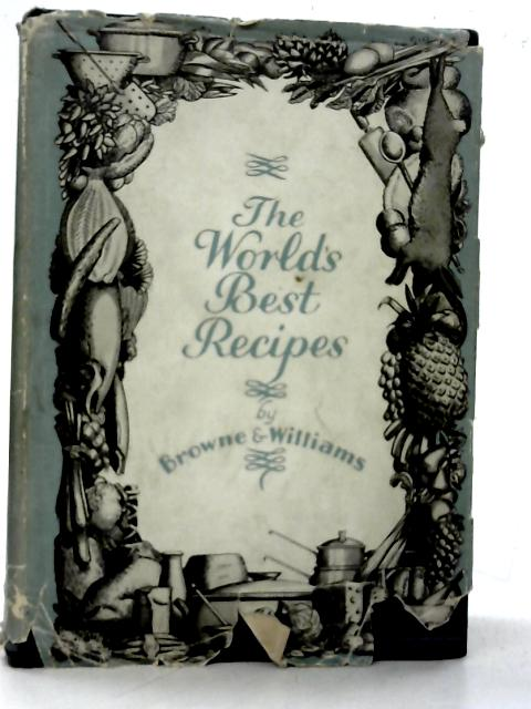 The World's Best Recipes By Edith Browne and Jessie J Williams