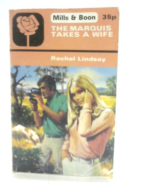 Marquis Takes a Wife By Rachel Lindsay