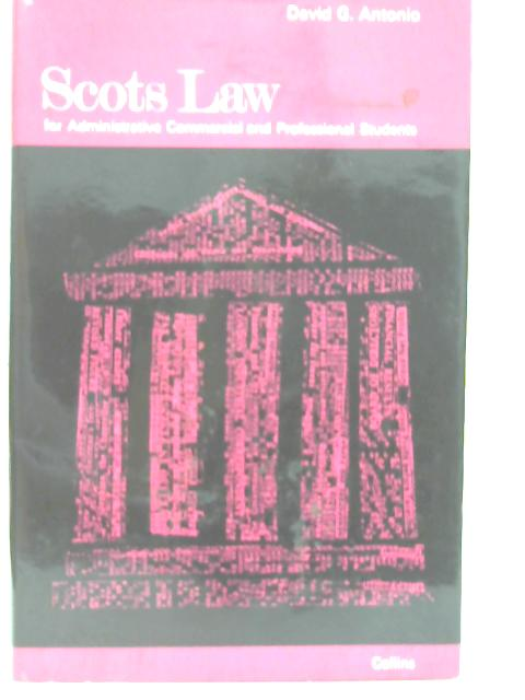 Scots Law for Administration, Commercial and Professional Students By David Grace Antonio
