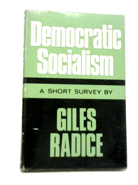 Democratic Socialism: A Short Survey By Giles Radice