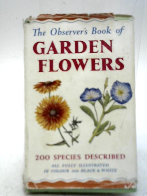 The Observer Book of Garden Flowers By Arthur King