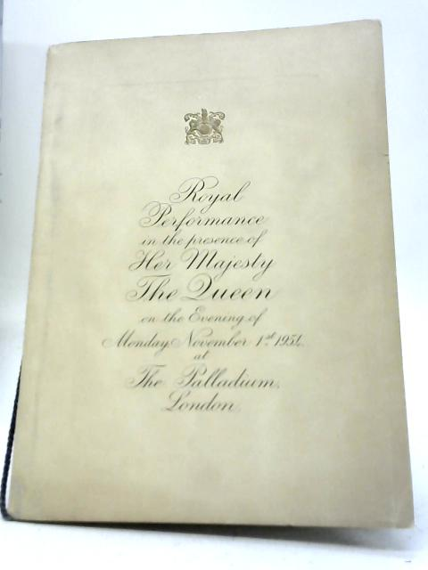 Royal Performance in the Presence of Her Majesty the Queen on the Evening November Ist 1954 By Various