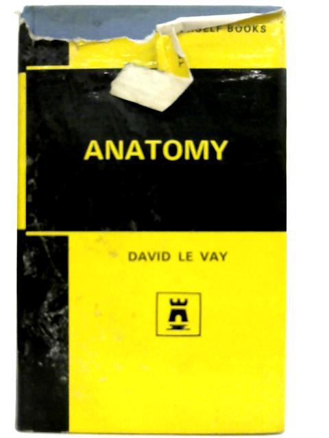 Anatomy By David le Vay