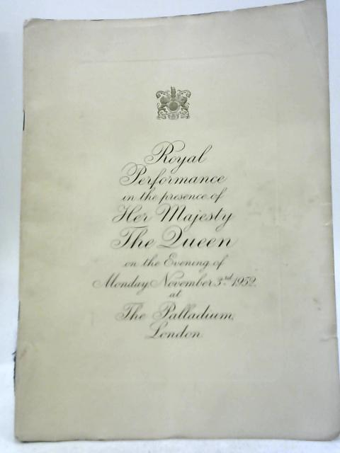 Royal Performance in the Presence of Her Majesty the Queen on the Evening November 3rd 1952 By Unstated