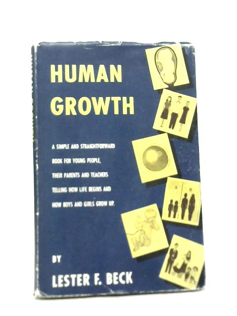 Human Growth: The Story of How Life Begins and Goes On By Lester Fred Beck