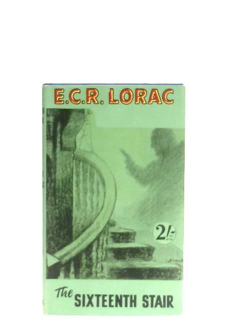 The Sixteenth Stair By E. C. R. Lorac