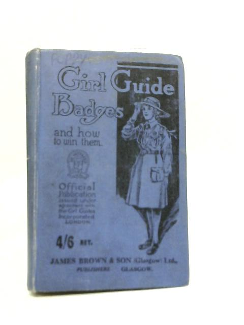 Girl Guide Badges and How to Win Them By Mrs. Janson Potts