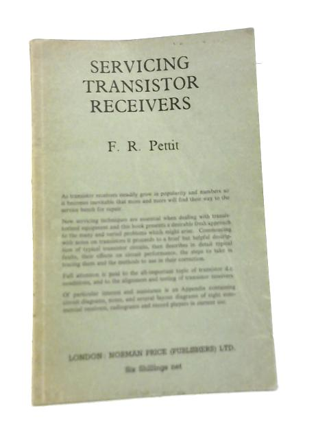 Servicing Transistor Receivers By F. R. Pettit