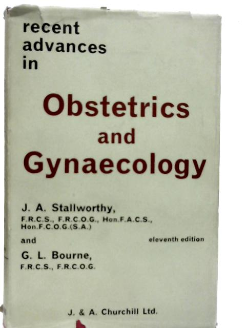 Recent Advances in Obstetrics and Gynaecology By John Stallworthy